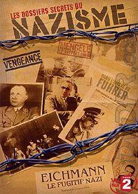 [FS]  Les dossiers secrets du nazisme : Eichmann - Le fugitif nazi